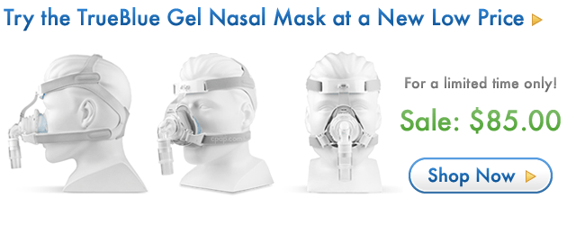 New Low Price for the TrueBlue Gel Nasal Mask